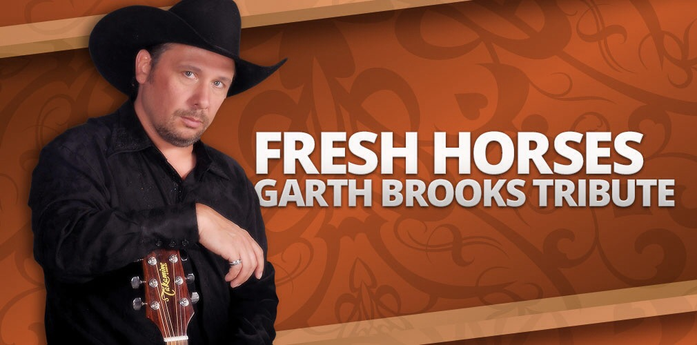 Garth Brooks Tribute Show - Fresh Horses